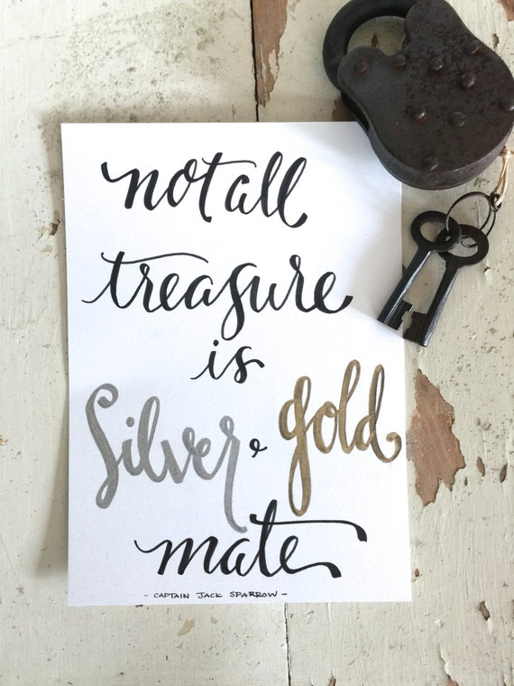 "Original Hand Lettered Calligraphy Wall Art - ""not all treasure is..."" Pirates of the Caribbean quote Jack Sparrow"
