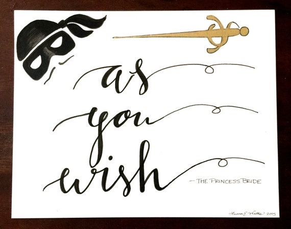 "Original Hand Lettered Calligraphy Wall Art - ""As you wish"" Princess Bride quote"