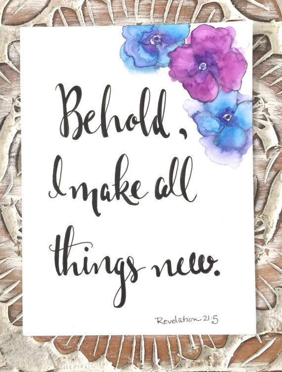 "Original Hand Lettered Calligraphy Art - ""Behold I make all things new"" Rev. Size: 8x10"