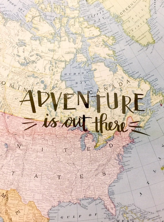 """Hand Lettered and Gold Foiled """"Adventure is out there"""" Print"""