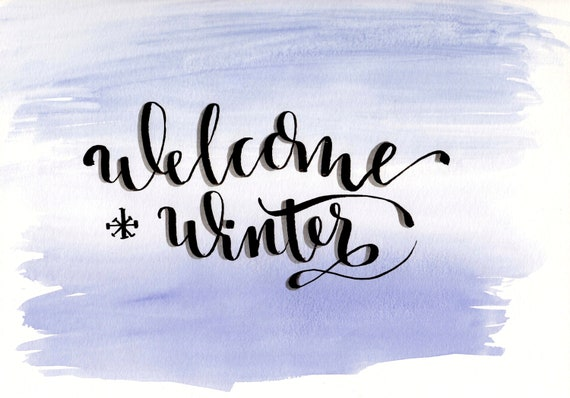 welcome winter, digital download, hand lettered calligraphy print, with watercolor background