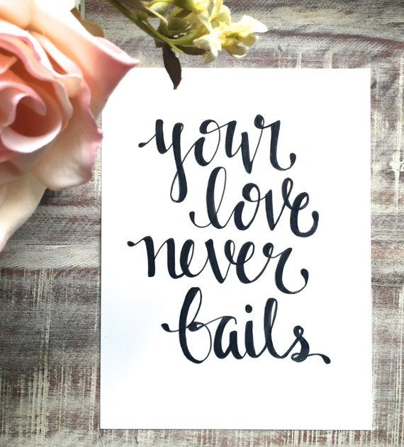 """Original Hand Lettered Calligraphy Wall Art """"your love never fails"""""""