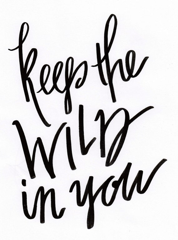 keep the wild in you, hand lettered calligraphy, digital download