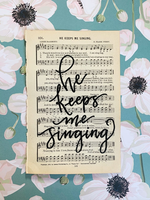 "Original Hand Lettering Vintage Hymnal Page - Embossed on Page ""He keeps me singing"""