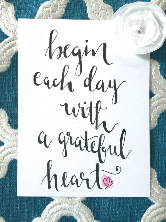 "Original Hand Lettered Calligraphy Wall Art ""begin each day with a grateful heart"" quote"