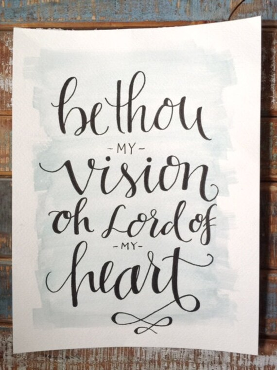 "Original Hand Lettered Calligraphy and Watercolor ""Be Thou..."""