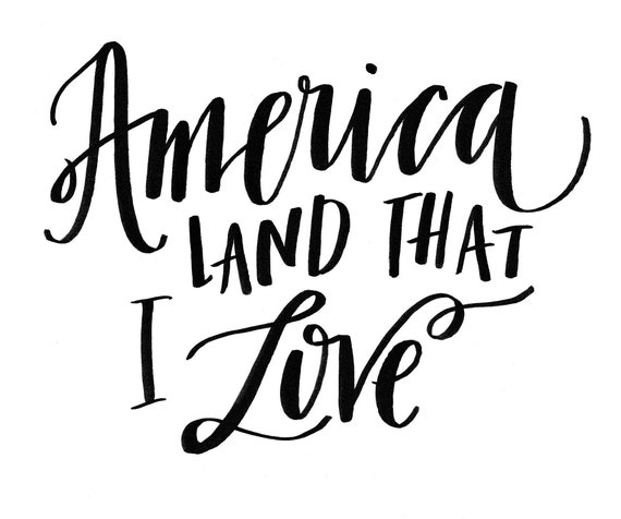 America Land That I Love, Hand Lettered Calligraphy, Digital Download