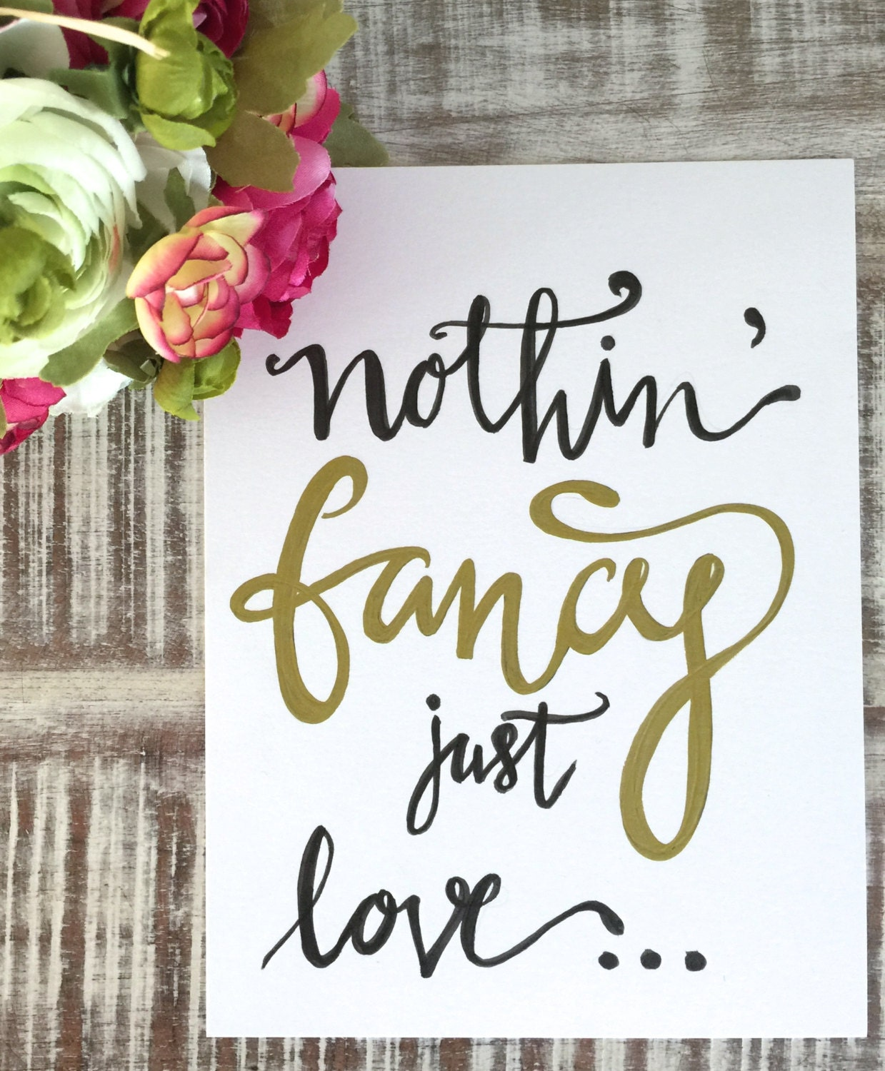 original hand lettered calligraphy art nothing fancy just love