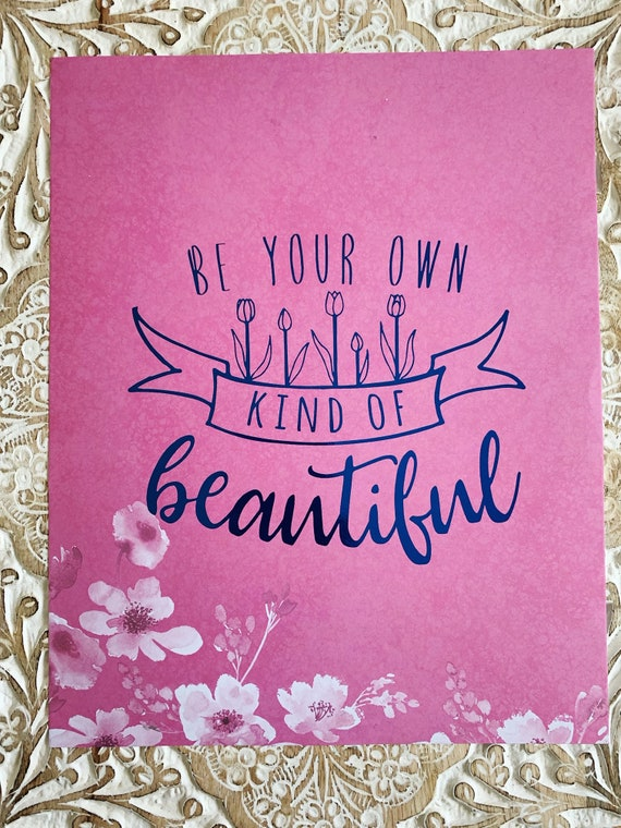 Be Your Own Kind of Beautiful - Foil Print - Ready to Frame