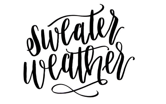 sweater weather, hand lettered calligraphy, digital print