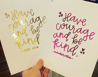 Have Courage and Be Kind Cinderella Foiled Quote