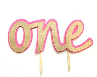 ONE Cake Topper- First Birthday Party Cake Topper! Gold Glitter One