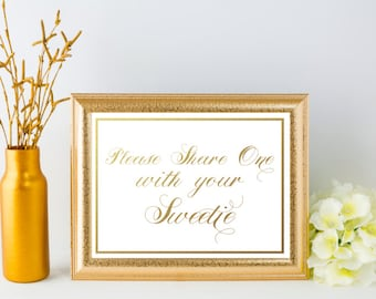 """5x7 - White & Gold """"Please Share one with your Sweetie"""" Wedding Reception sign"""