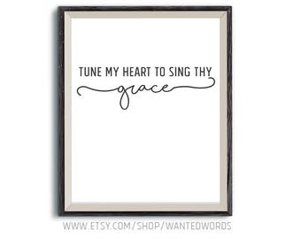 Tune My Heart to Sing Thy Grace  Inspirational Printable Quote   Hymn Lyrics   Wall Art   Christian Gifts