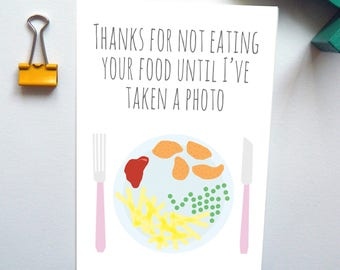 Thanks For Not Eating Your Food Just Because Card