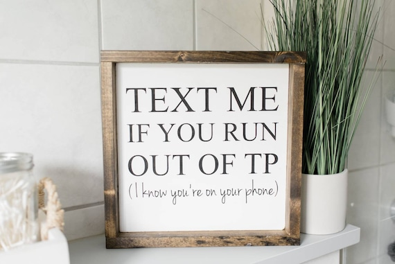 Text Me If You Run Out Of Tp Bathroom Decor Funny Bathroom Etsy