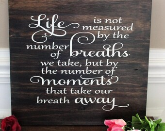 Sentimental Wooden Shelf Sitter Life Is Not Measured By The Number Of Breaths