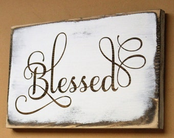 Blessed Sign - Rustic Wall Decor - Rustic Home Decor - Rustic Wood Sign -Blessed Wood Sign - Housewarming Gift - Christmas Gift