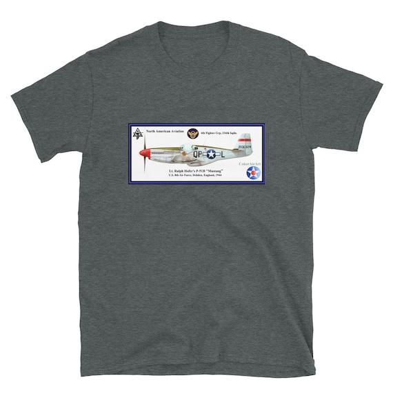 North American Aviation P-51B Mustang  ( Lt. Ralph Hofer ) -Short-Sleeve Unisex T-Shirt