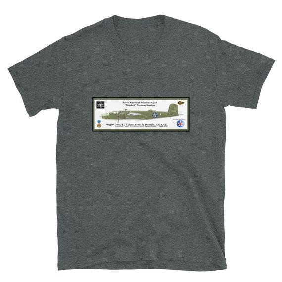 "North American B-25B ""Mitchell"" Bomber ( Jimmy Doolittle, MOH ) -Short-Sleeve Unisex T-Shirt"