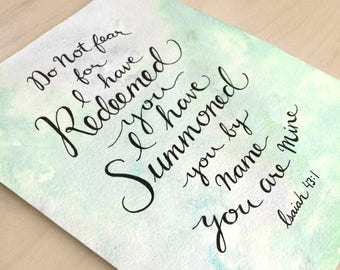 Hand painted Watercolor with hand Scripted Quote Isaiah 43:1