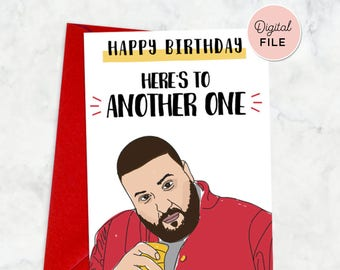 "Printable DJ Khaled Birthday Card, Printable ""Another One"" Happy birthday DJ Khaled Card, Funny Rap, Hiphop Birthday Cards"