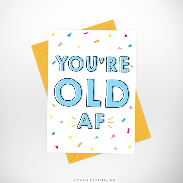 Funny Birthday Printable Card Youre Old AF Bday Cards
