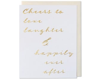 Love and Happiness Card, Anniversary Card, Wedding Card, White Paper With Gold Foil Embossed, Cheers To Love Laughter & Happily Ever After