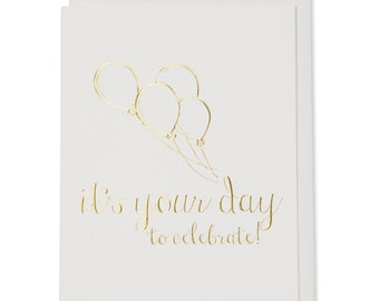 Celebration Card For Birthday, College Graduation, Retirement and New Home, It's Your Day Card, Gold Foil Embossed
