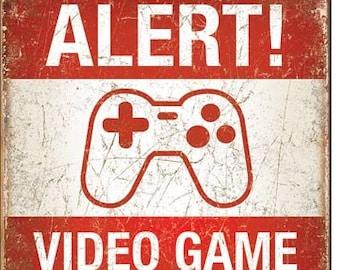 "Tin Sign "" Alert! Video Games In Progress "" 12""x16"" Man Cave"