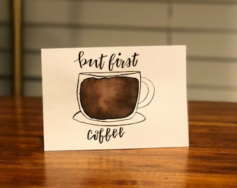 But First Coffee - Watercolor Print