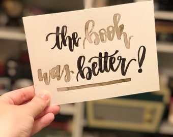 The Book was Better - Quote Watercolor Print