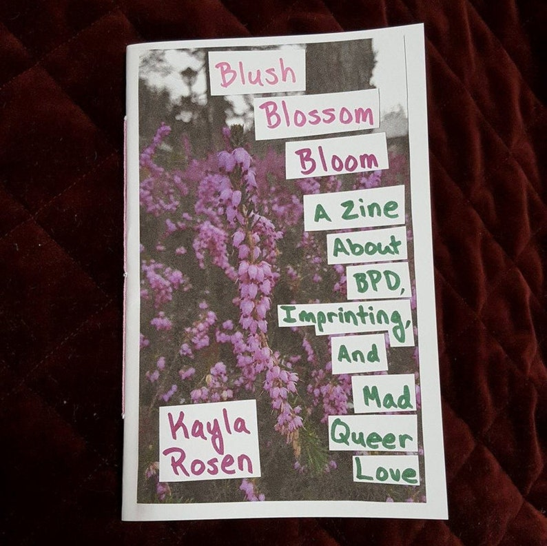 Blush Blossom Bloom: A Zine About BPD Imprinting and Mad image 0