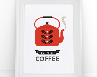 Retro Coffee Print, Coffee Art Print, Scandinavian Design, A4 Kitchen Coffee Poster, But First Coffee Sign, Red Kettle Art, Catherine Holm