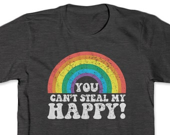 You Can't Steal My Happy retro rainbow t shirt