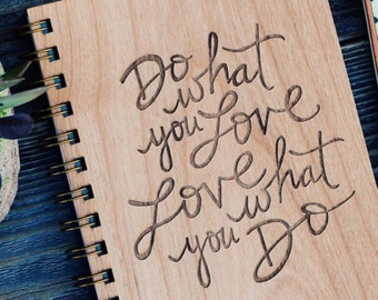 Do What You Love Wood Journal [Laser Cut, Notebook, Sketchbook, Spiral, Stationery, Blank Pages or Sheets]