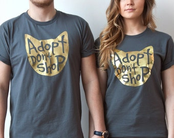 Cat Shirt, Adopt Don't Shop T Shirt, Pet Tee, Cat Lover Graphic Tee, Cat Lady Gift, Pet Lover Gift, Rescue Pet Tees, Unisex, Animal Lover