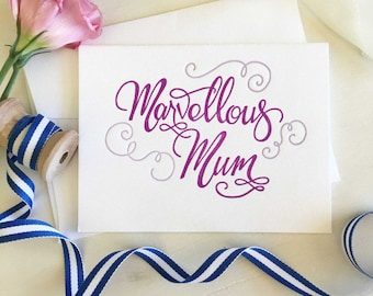 Mothers Day Card, Mothers Day Gift, Mum Gift, Marvellous Mum, Card for Mum, Gift for Mum, Calligraphy Card, Letterpress Card