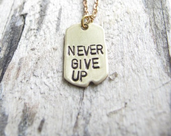 Never Give Up Necklace // Custom Necklace // Inspirational Jewelry // Courage, Strength, Love, Friendship // Personalized Name, Initial
