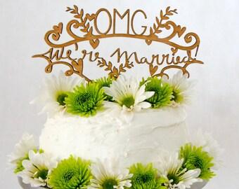 Gâteau de mariage Topper - OMG nous sommes mariés - décoration de gâteau en bois - bouleau découpé au laser de gâteau de mariage de mariage