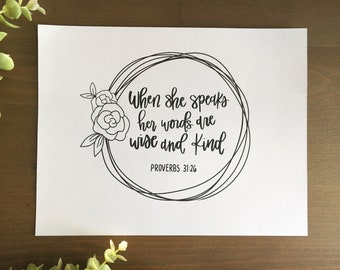 Proverbs 31:26   Digital Download   When She Speaks Her Words Are Wise and Kind   Hand Lettering   Wall Art   Scripture   Home Decor
