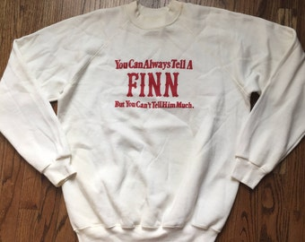 Vintage 1980's Hanes XL Extra Large Crew Neck Sweatshirt  46-48 You can always tell a Finn but you cant tell him much