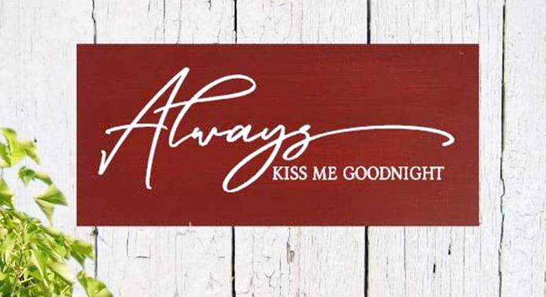 Hand Paintedwall decorfarmhouse style Always Kiss me Goodnight Wedding anniversary gift sign