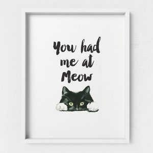 You Had Me At Meow Cat Lover Print Cat Gift Cat Lover Meow Etsy