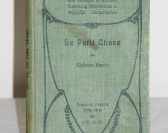 Le Petit Chose Alphonse Daudet printed 1902 in French with German foreword, antique book
