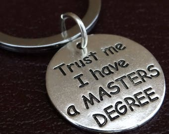 Trust me i have a Masters Degree Keychain, Masters Degree Key Chain, Masters Degree Gift, Masters Degree Graduation, Masters Degree Party
