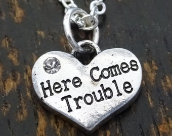 Here Comes Trouble Necklace, Here Comes Trouble Charm, Here Comes Trouble Pendant, Here Comes Trouble Jewelry, Mom to Be, Bachelorette Gift