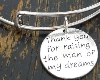 Thank you for raising the man of my dreams Bangle Bracelet, Adjustable Expandable Bangle Bracelet, Mother of Groom Bracelet, Mother in Law