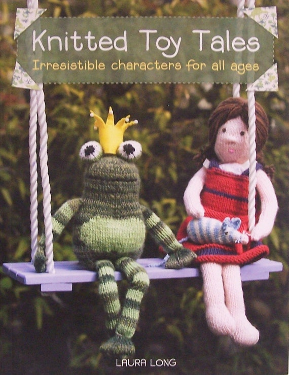 Knitting Paterns Knitted Toy Tales Irresistible Characters Etsy