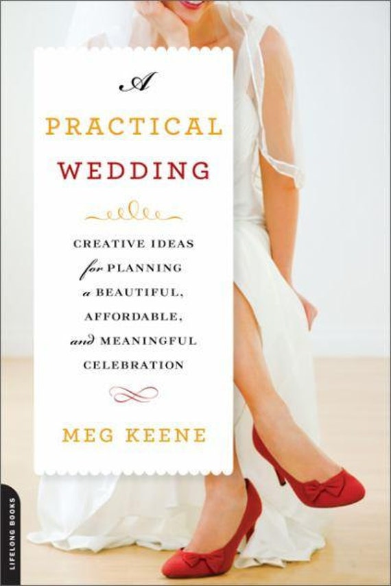 Wedding Planning On A Budget Practical Wedding Creative Ideas For A Beautiful Affordable Meaningful Celebration